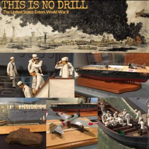 "New Exhibit ""This Is No Drill: The United States Enters World War II"" is on NOW! @ Naval War College Museum 