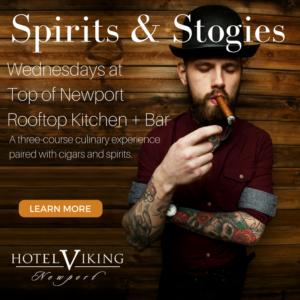 Spirits & Stogies @ Top of Newport - Rooftop Kitchen + Bar at Hotel Viking |  |  |