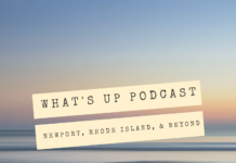 What's Up Podcast | Newport, Rhode Island, & Beyond